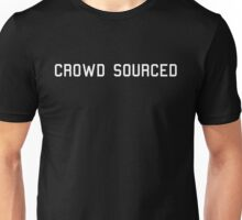 Crowd Sourced Unisex T-Shirt