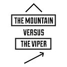 The Mountain versus The Viper by emilieroy