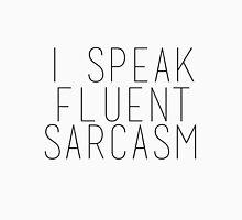 I Speak Fluent Sarcasm Women's Relaxed Fit T-Shirt