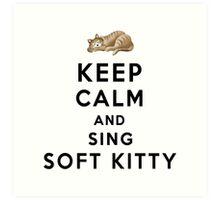 Keep Calm and Sing Soft Kitty Art Print