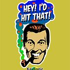 Hey I'd Hit That! by Bob Overstreet