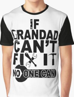 If grandad can't fix Graphic T-Shirt