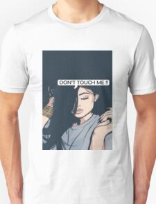 Dont TOuch Me Kylie Unisex T-Shirt