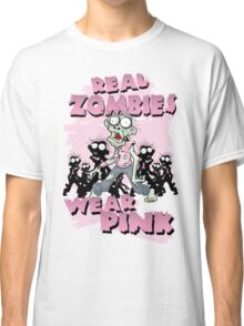 REAL Zombies Wear Pink Classic T-Shirt