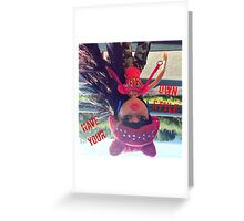 Have your own style  Greeting Card