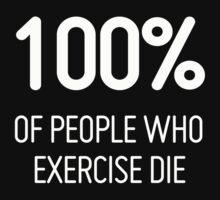 People who Exercise Die Kids Tee