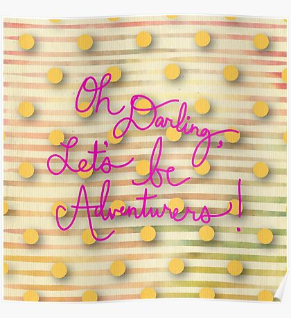 """Öh darling,let's be adventurous""typography,text,hot pink,yellow polka dots, stripes Poster"