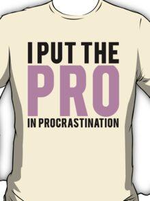 Procrastination T-Shirt