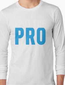 Procrastination Long Sleeve T-Shirt