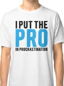 Procrastination Classic T-Shirt