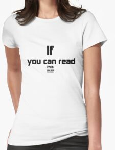 If you can read you are too close Womens Fitted T-Shirt