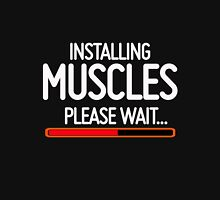 Installing Muscles, Please wait Unisex T-Shirt