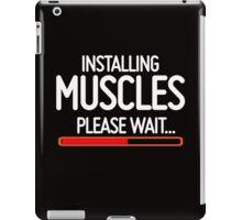 Installing Muscles, Please wait iPad Case/Skin