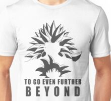 To Go Even Further Beyond Unisex T-Shirt