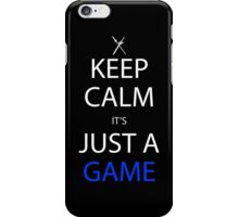 Keep Calm It's Just A Game Anime Manga Shirt iPhone Case/Skin