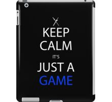 Keep Calm It's Just A Game Anime Manga Shirt iPad Case/Skin