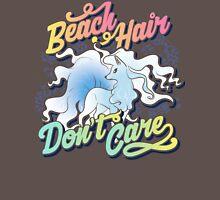 Beach Hair Don't Care Unisex T-Shirt