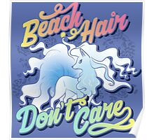 Beach Hair Don't Care Poster