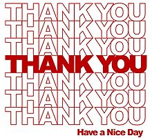 Thank You! Have a Nice Day! Photographic Print