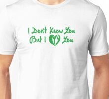 I Don't Know You But I CTY You (Green) Unisex T-Shirt