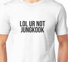 BTS/Bangtan Boys LOL UR NOT JUNGKOOK Unisex T-Shirt