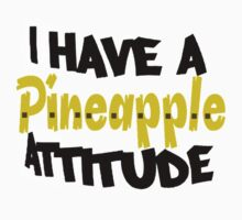 i have a pineapple attitude Kids Tee