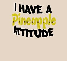 i have a pineapple attitude Unisex T-Shirt