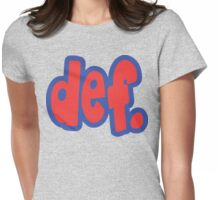def. Womens Fitted T-Shirt