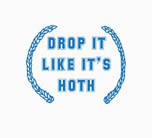 Drop it Like it's Hoth Unisex T-Shirt