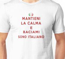 Mantieni La Calma E Baciami Sono Italiano Unisex T-Shirt