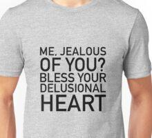 Jealous Of You? Unisex T-Shirt