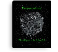 Permaculture - Resilience is Useful! Canvas Print