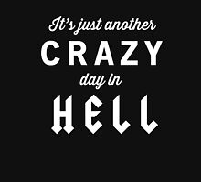 It's just another crazy day in hell Unisex T-Shirt