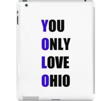 YOLO: You Only Love Ohio iPad Case/Skin