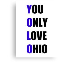 YOLO: You Only Love Ohio Canvas Print