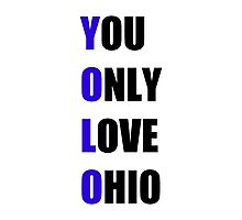 YOLO: You Only Love Ohio Photographic Print