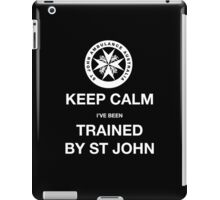 KEEP CALM I've been TRAINED BY ST JOHN  iPad Case/Skin
