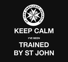 KEEP CALM I've been TRAINED BY ST JOHN  T-Shirt