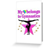 MY HEART BELONGS TO GYMNASTICS Greeting Card