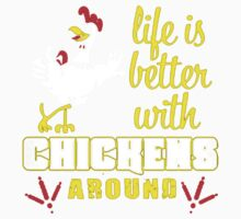 kok life is betters with chicken around Kids Tee