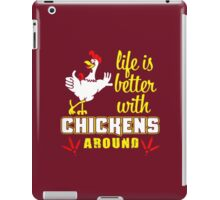 kok life is betters with chicken around iPad Case/Skin