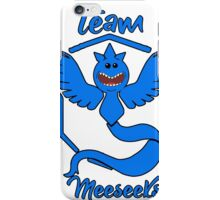 team meeseeks iPhone Case/Skin