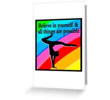 BELIEVE IN THIS GYMNAST AND ALL THINGS ARE POSSIBLE Greeting Card