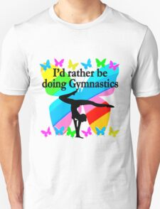 I WOULD RATHER BE DOING GYMNASTICS BUTTERFLY DESIGN Unisex T-Shirt
