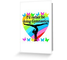 PRETTY I WOULD RATHER BE DOING GYMNASTICS Greeting Card