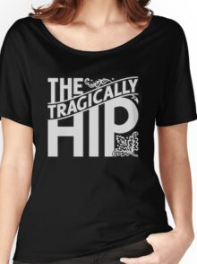 THE TRAGICALLY HIP WHITE Women's Relaxed Fit T-Shirt