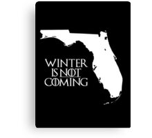 Winter is NOT coming Canvas Print
