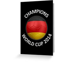 Germany - World Cup Champions 2014 - German Flag Football Soccer Ball Greeting Card