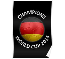 Germany - World Cup Champions 2014 - German Flag Football Soccer Ball Poster