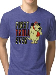 Cool sayings: First troll ever Tri-blend T-Shirt